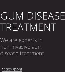 Non-Surgical Cum Disease Treatment. We are experts in non-invasive gum disease treatment. Learn more.